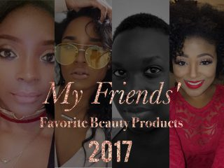 My Friends' Favorite Beauty Products of 2017